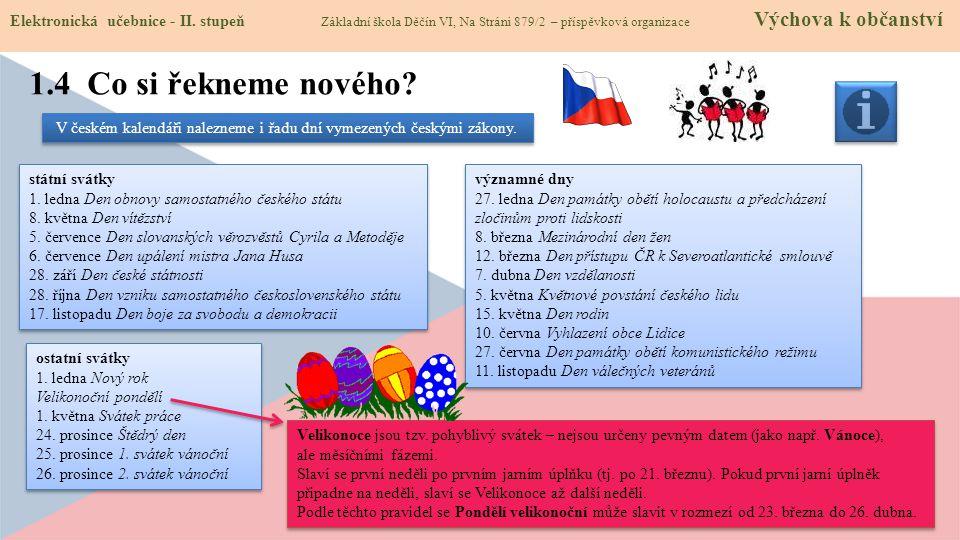 V českém kalendáři nalezneme i řadu dní vymezených českými zákony.