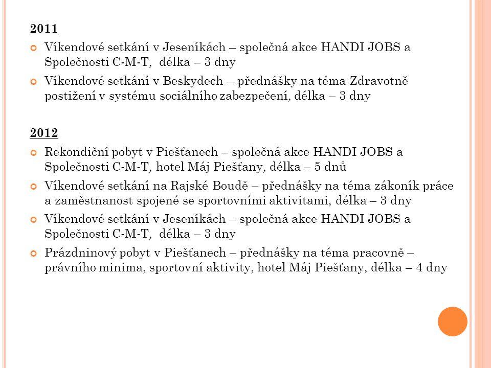 2011 Víkendové setkání v Jeseníkách – společná akce HANDI JOBS a Společnosti C-M-T, délka – 3 dny.