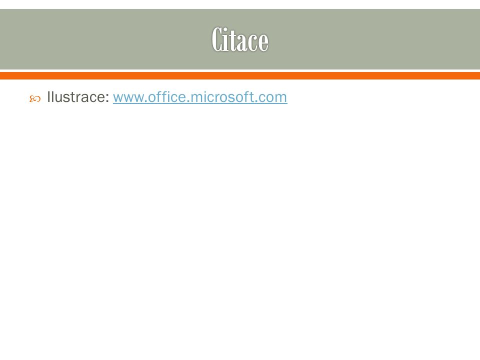 Citace Ilustrace: www.office.microsoft.com