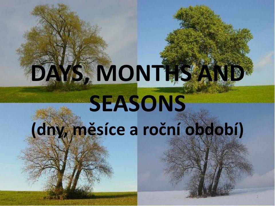 DAYS, MONTHS AND SEASONS (dny, měsíce a roční období)
