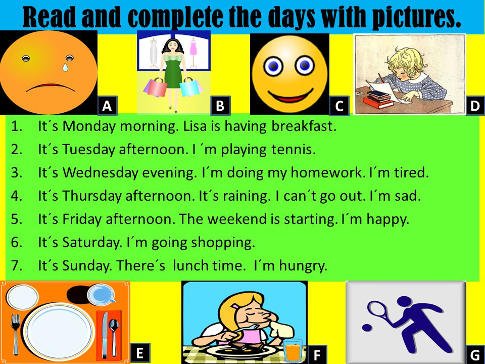 Read and complete the days with pictures.