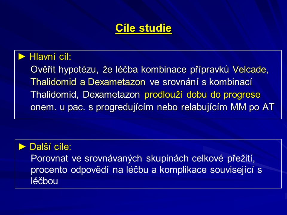 Cíle studie ► Hlavní cíl: