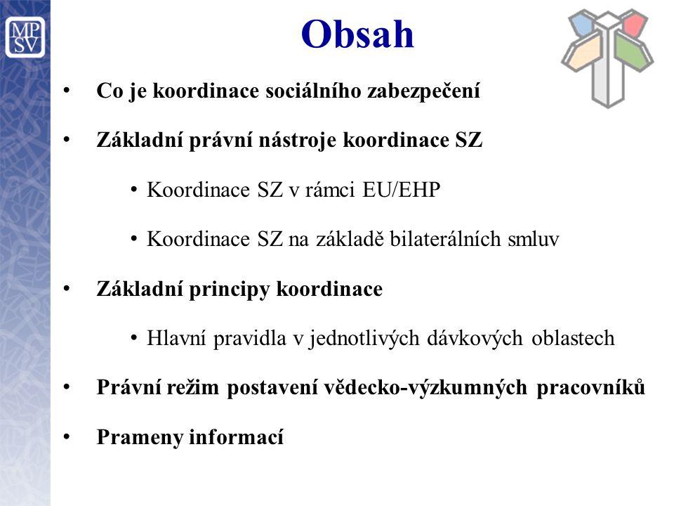 Obsah Co je koordinace sociálního zabezpečení
