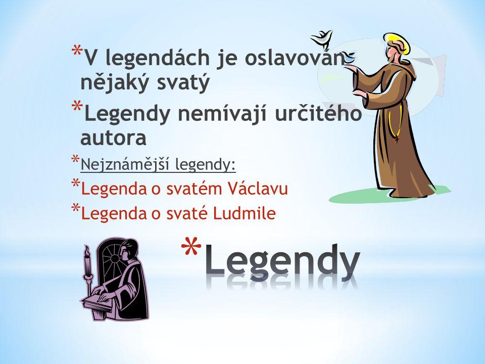 Legendy V legendách je oslavován nějaký svatý