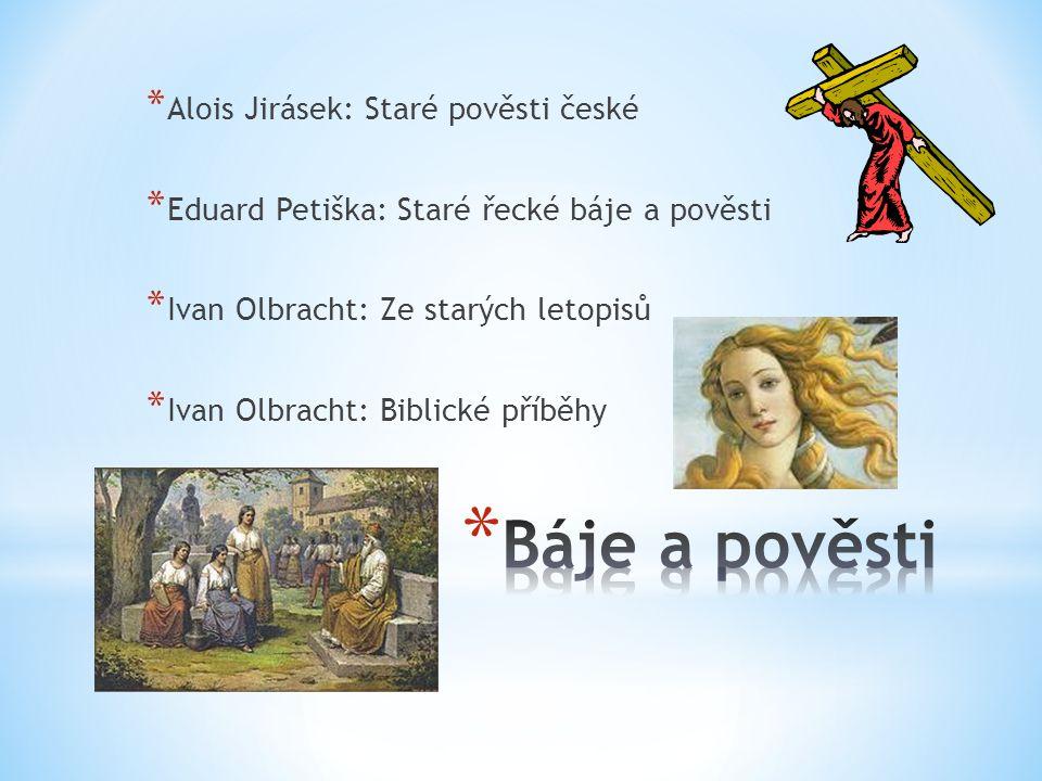 Báje a pověsti Alois Jirásek: Staré pověsti české
