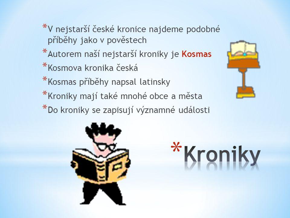 V nejstarší české kronice najdeme podobné příběhy jako v pověstech