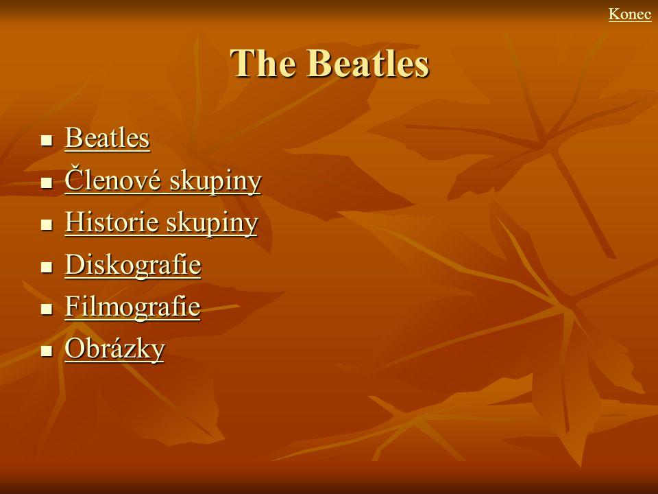 The Beatles Beatles Členové skupiny Historie skupiny Diskografie