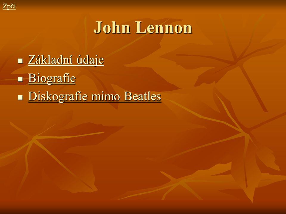 Zpět John Lennon Základní údaje Biografie Diskografie mimo Beatles