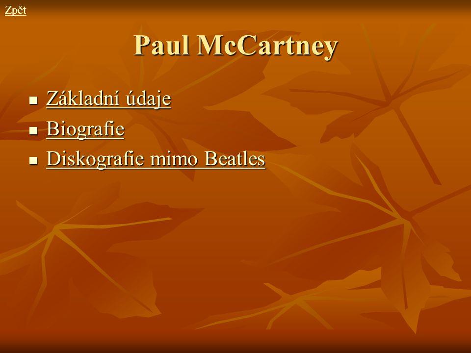 Zpět Paul McCartney Základní údaje Biografie Diskografie mimo Beatles
