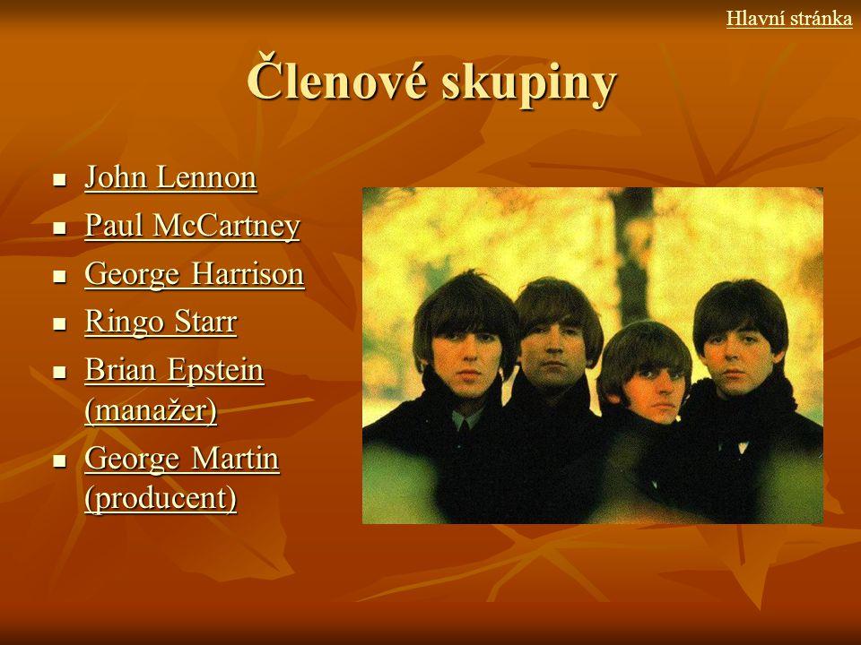 Členové skupiny John Lennon Paul McCartney George Harrison Ringo Starr