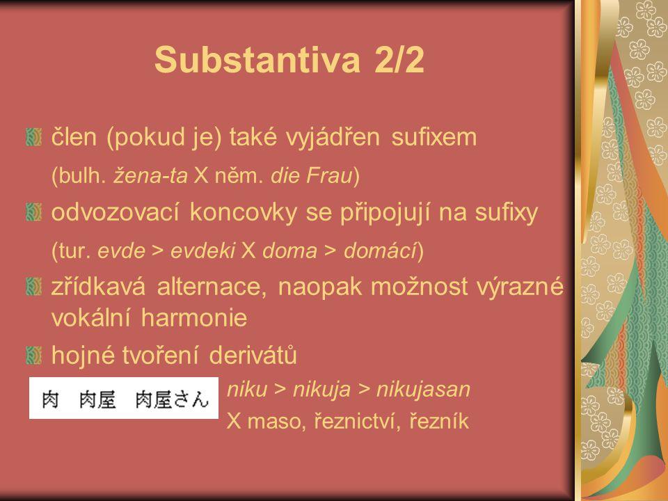 Substantiva 2/2 člen (pokud je) také vyjádřen sufixem