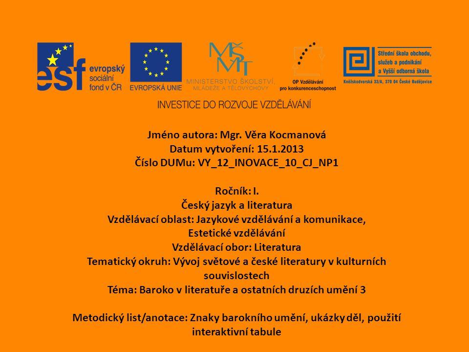 Jméno autora: Mgr. Věra Kocmanová Datum vytvoření: 15.1.2013