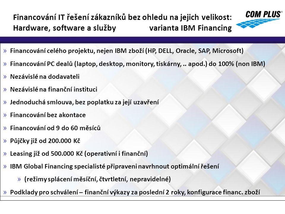 Financování IT řešení zákazníků bez ohledu na jejich velikost: Hardware, software a služby varianta IBM Financing