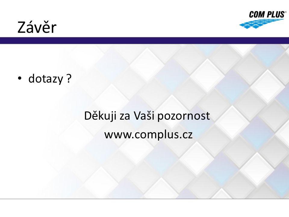 Závěr dotazy Děkuji za Vaši pozornost www.complus.cz