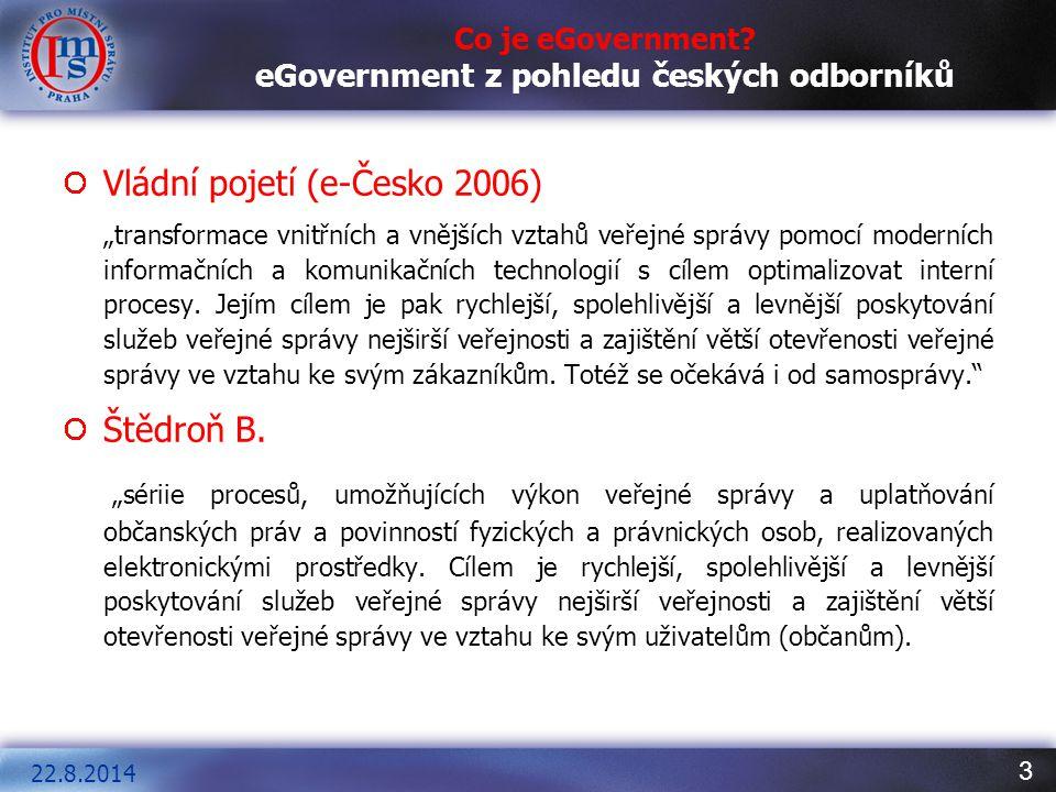 Co je eGovernment eGovernment z pohledu českých odborníků