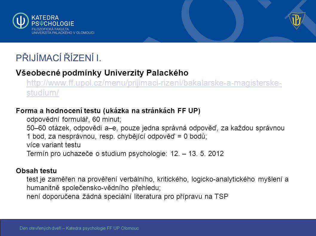 PŘIJÍMACÍ ŘÍZENÍ I. Všeobecné podmínky Univerzity Palackého