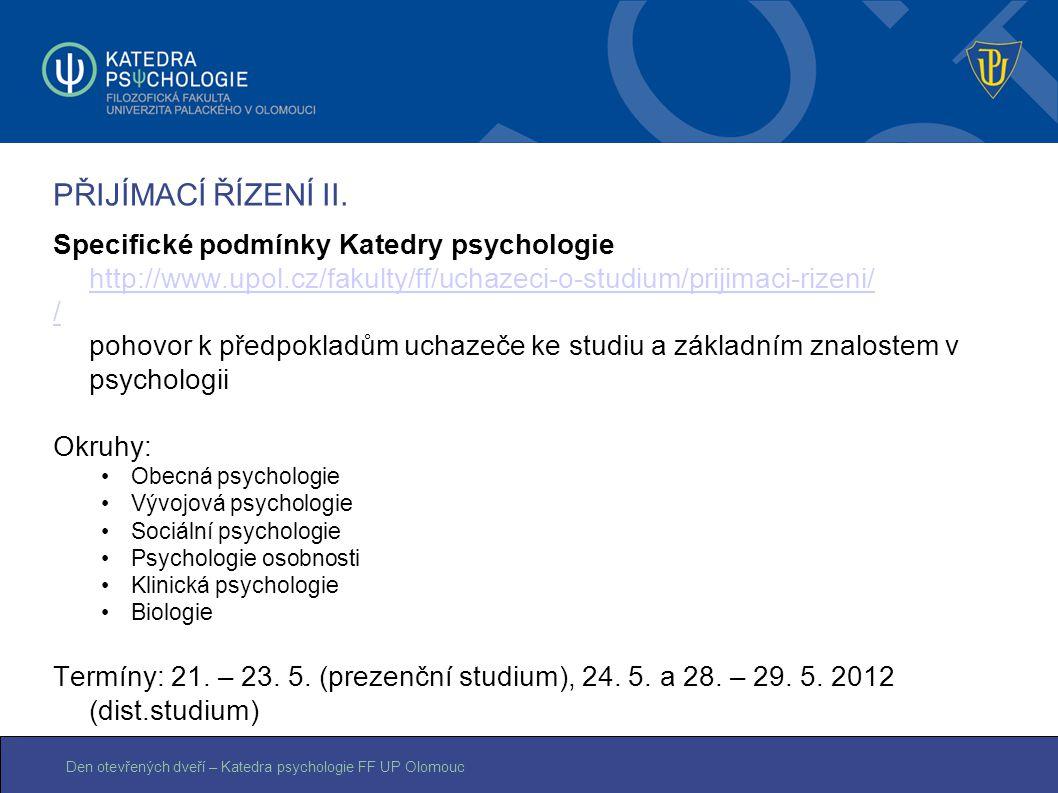 PŘIJÍMACÍ ŘÍZENÍ II. Specifické podmínky Katedry psychologie