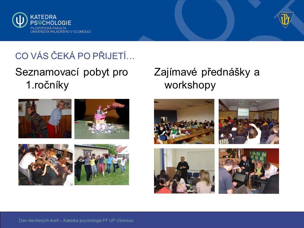 Seznamovací pobyt pro 1.ročníky Zajímavé přednášky a workshopy