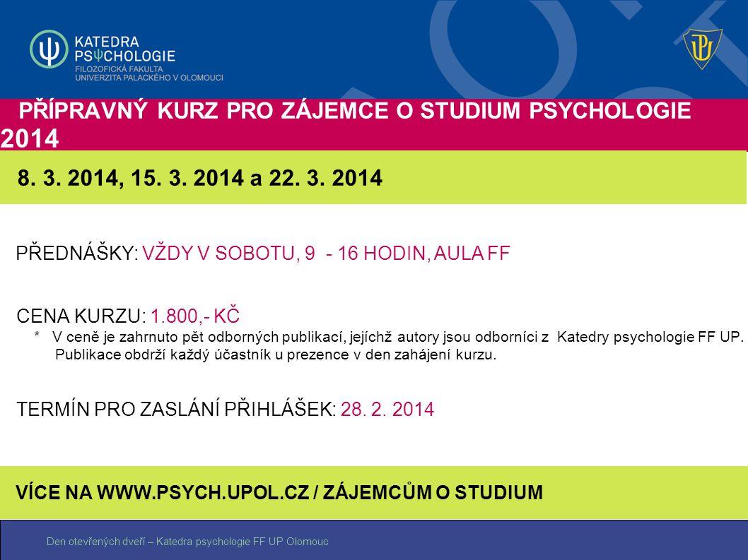 PŘÍPRAVNÝ KURZ PRO ZÁJEMCE O STUDIUM PSYCHOLOGIE 2014