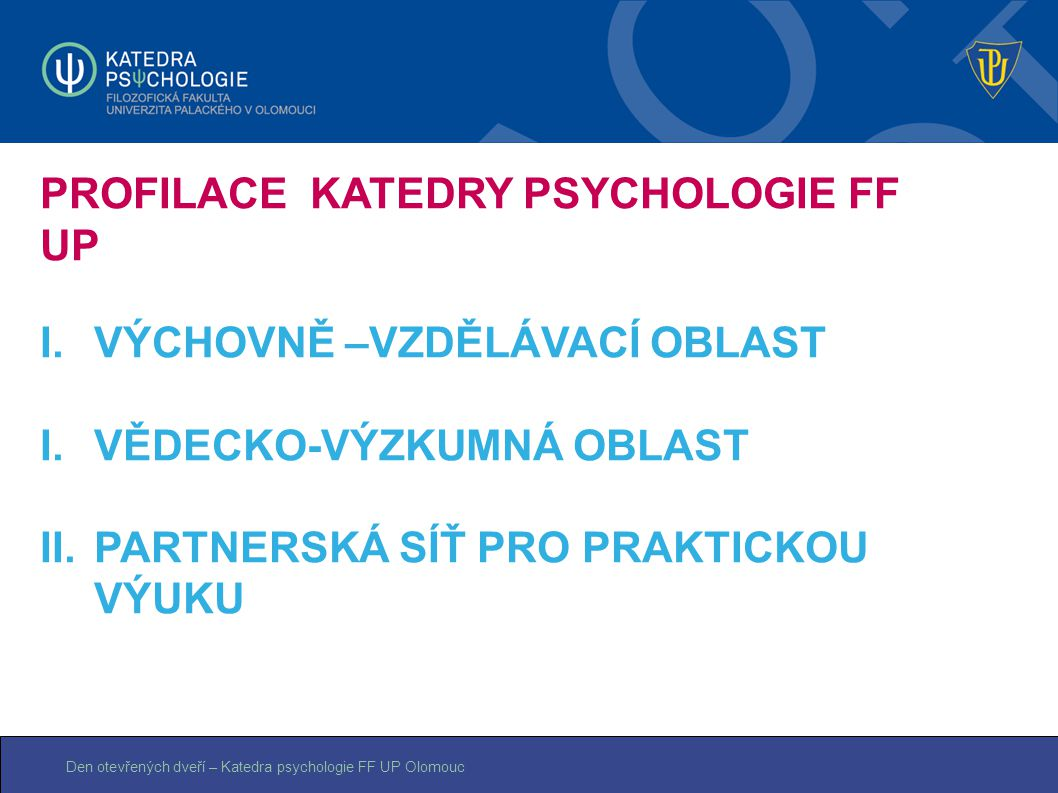 PROFILACE KATEDRY PSYCHOLOGIE FF UP