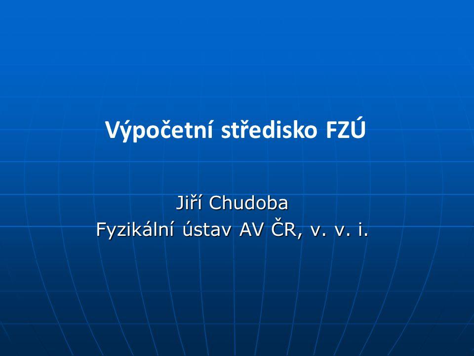 Jiří Chudoba Fyzikální ústav AV ČR, v. v. i.