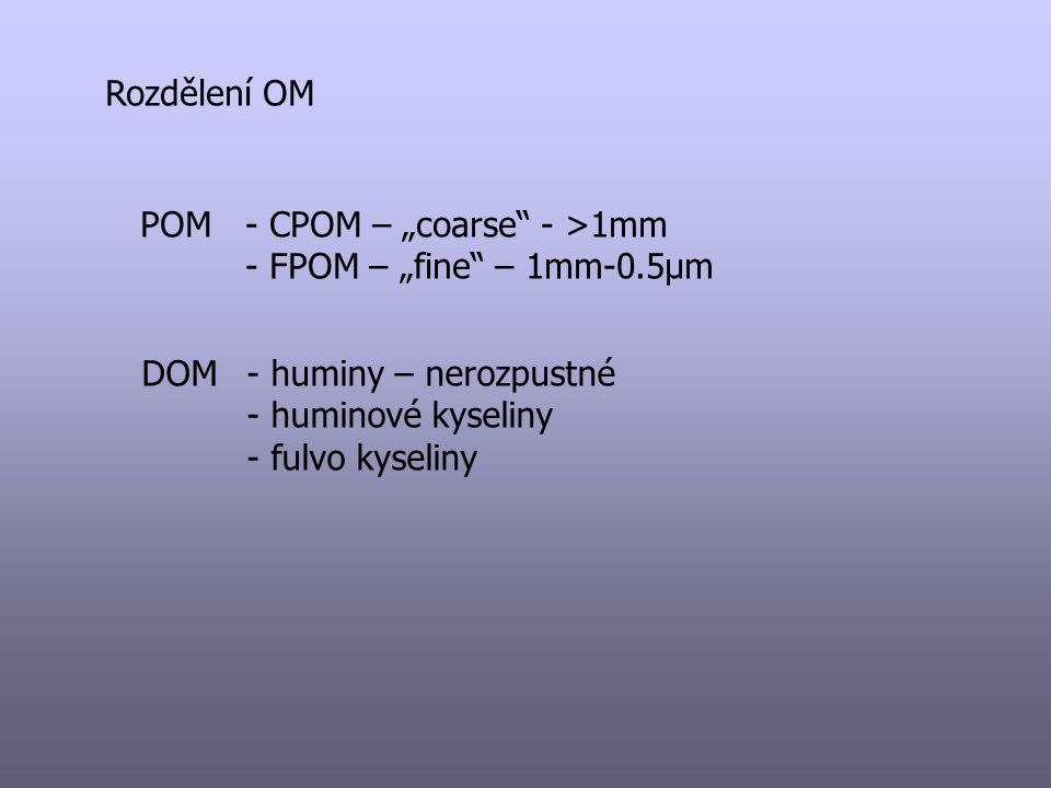 "Rozdělení OM POM - CPOM – ""coarse - >1mm - FPOM – ""fine – 1mm-0.5µm."