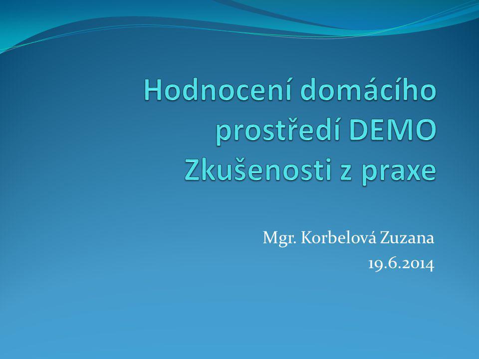 Hodnocení domácího prostředí DEMO Zkušenosti z praxe