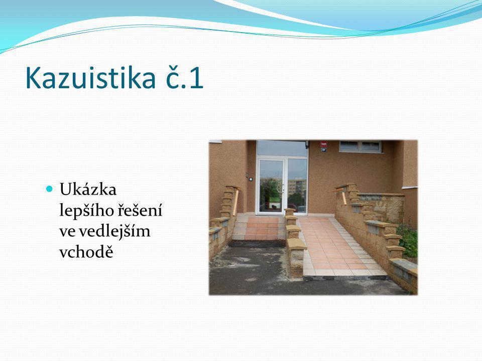 Kazuistika č.1 Ukázka lepšího řešení ve vedlejším vchodě