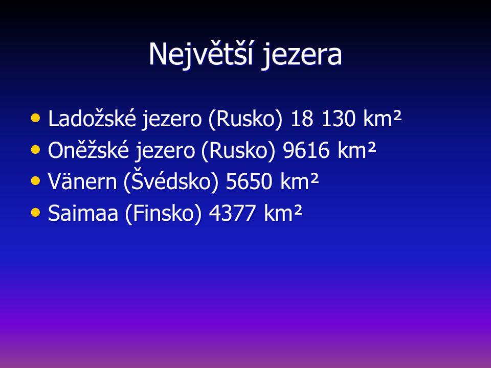 Největší jezera Ladožské jezero (Rusko) 18 130 km²