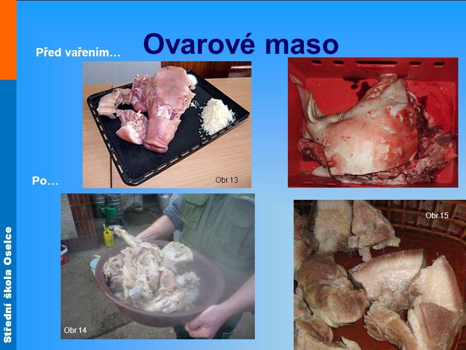 Ovarové maso Před vařením… Obr.13 Po… Obr.14 Obr.15