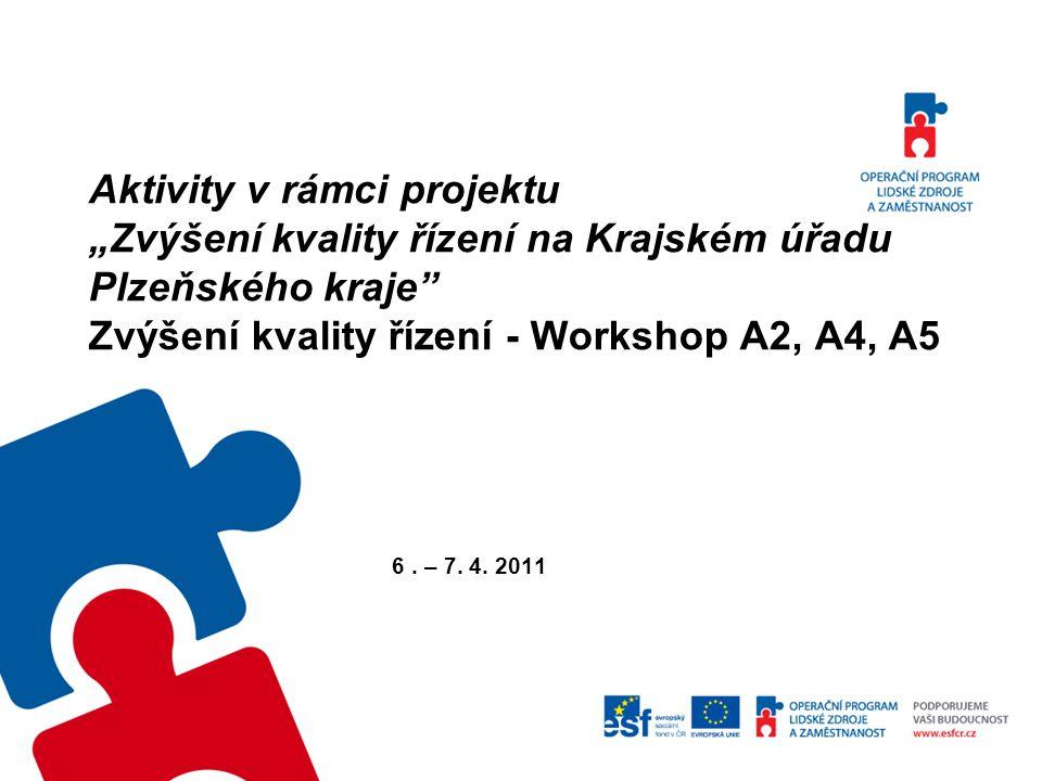 """Aktivity v rámci projektu """"Zvýšení kvality řízení na Krajském úřadu Plzeňského kraje Zvýšení kvality řízení - Workshop A2, A4, A5"""