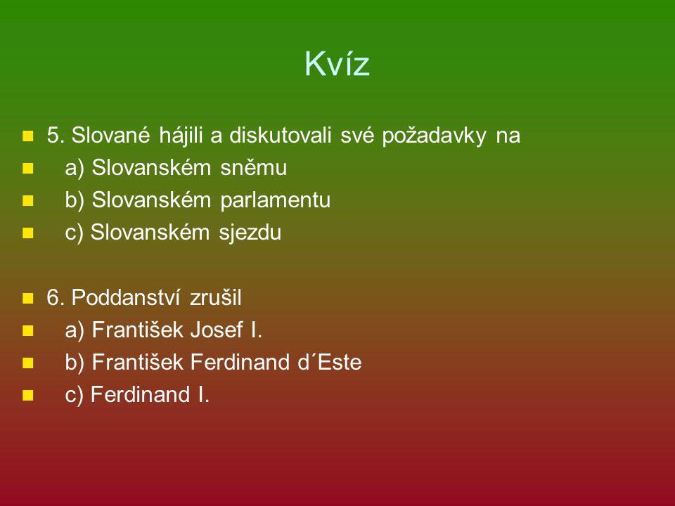 Kvíz 5. Slované hájili a diskutovali své požadavky na