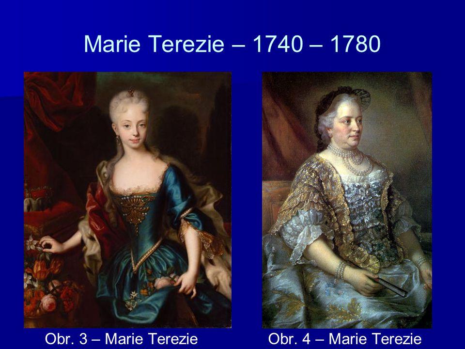Marie Terezie – 1740 – 1780 Obr. 3 – Marie Terezie Obr. 4 – Marie Terezie
