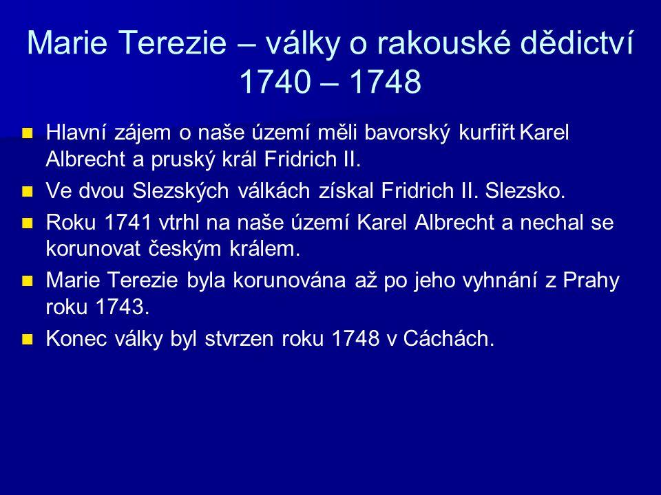 Marie Terezie – války o rakouské dědictví 1740 – 1748