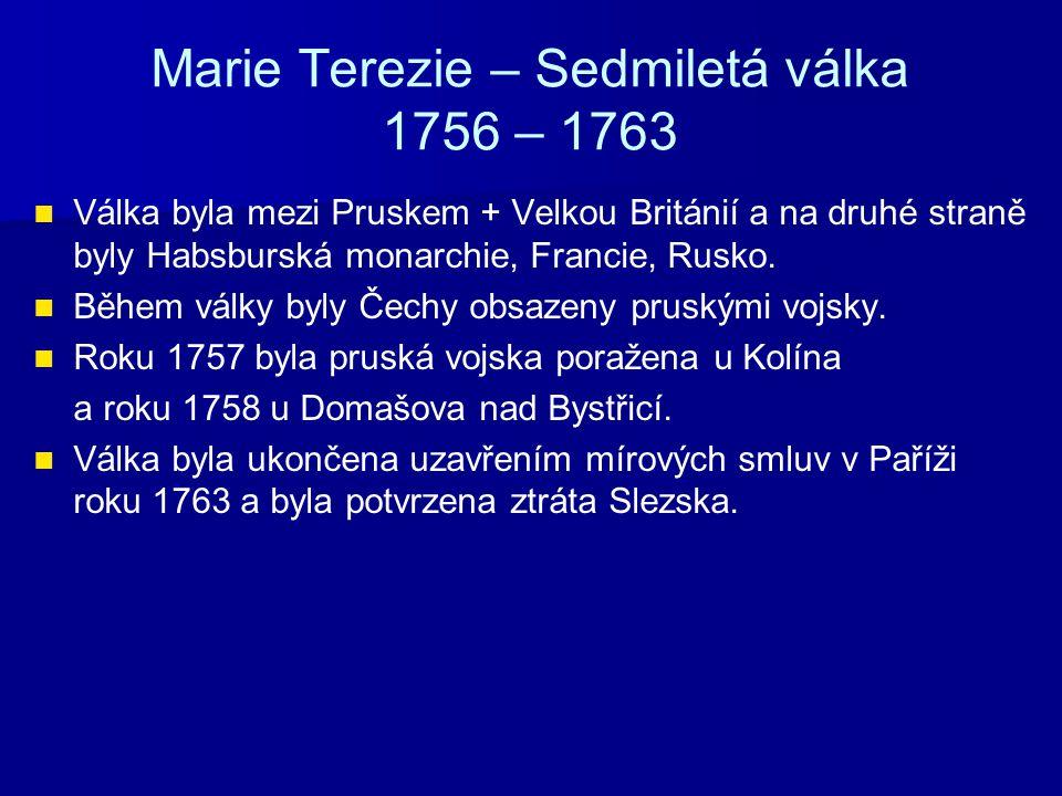 Marie Terezie – Sedmiletá válka 1756 – 1763