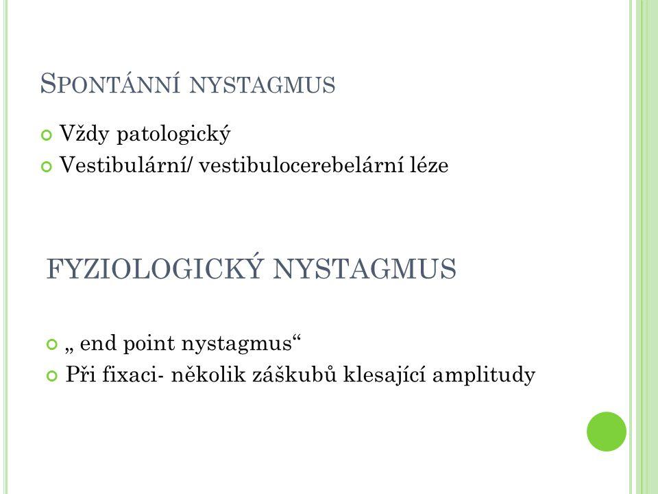 FYZIOLOGICKÝ NYSTAGMUS