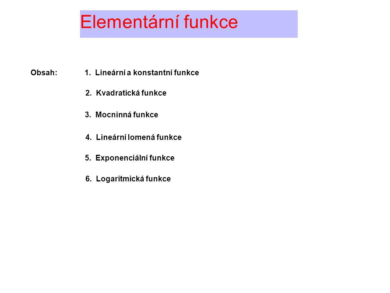 Elementární funkce Obsah: 1. Lineární a konstantní funkce