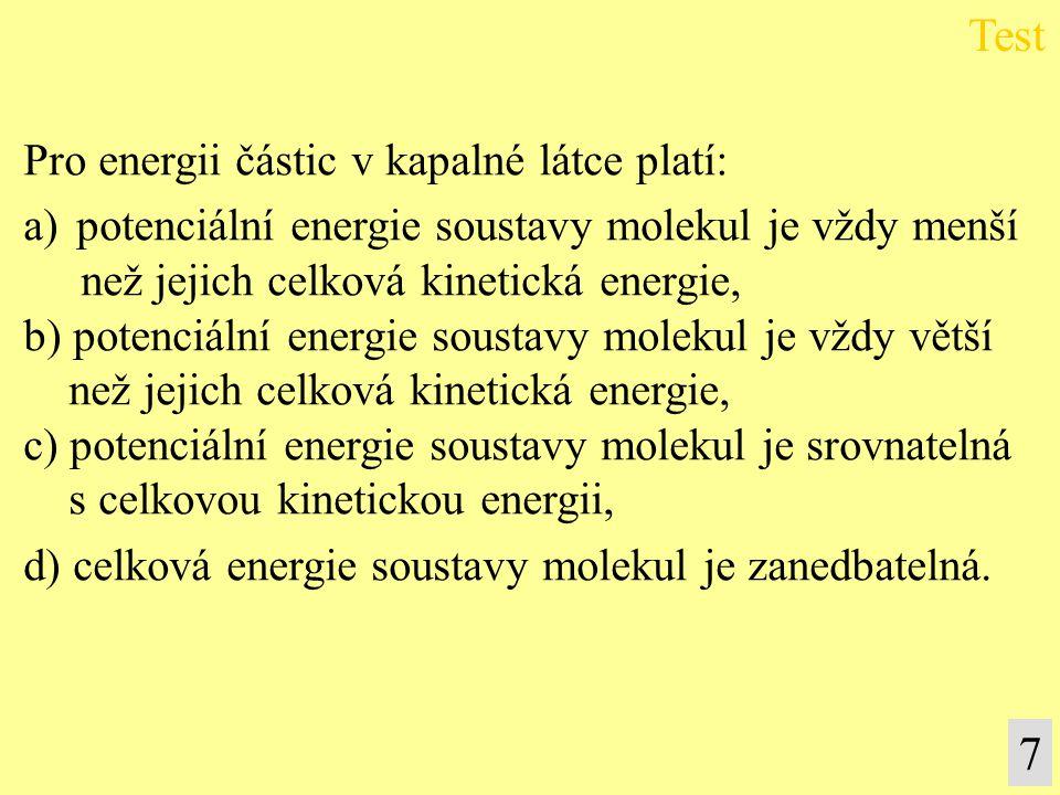 Test 7 Pro energii částic v kapalné látce platí: