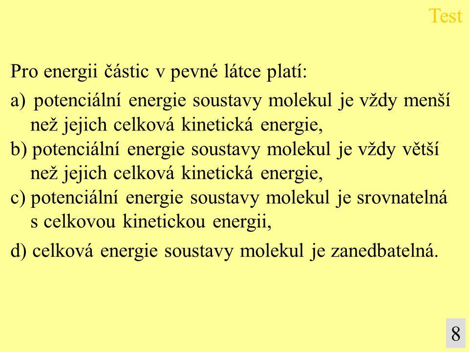 Test 8 Pro energii částic v pevné látce platí: