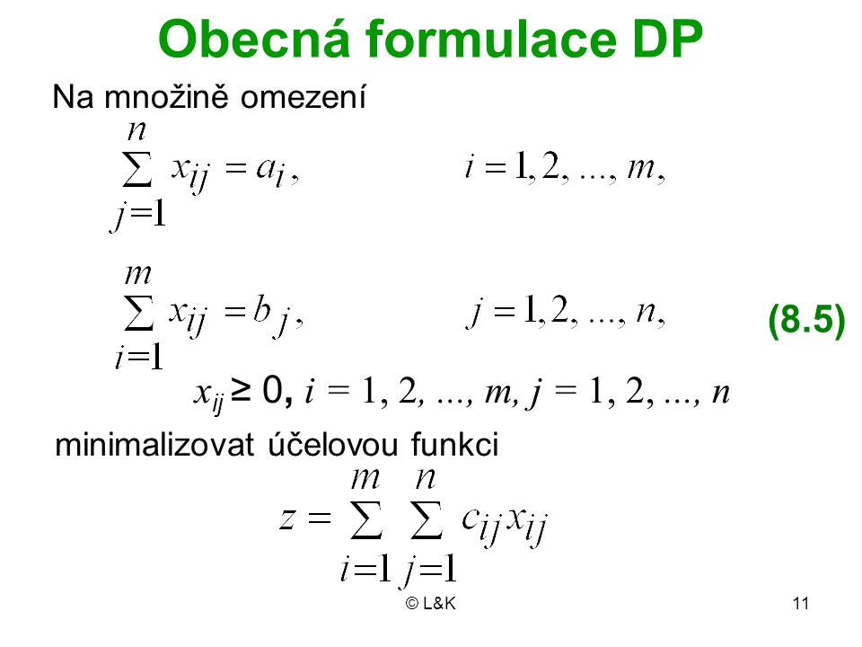 Obecná formulace DP (8.5) Na množině omezení