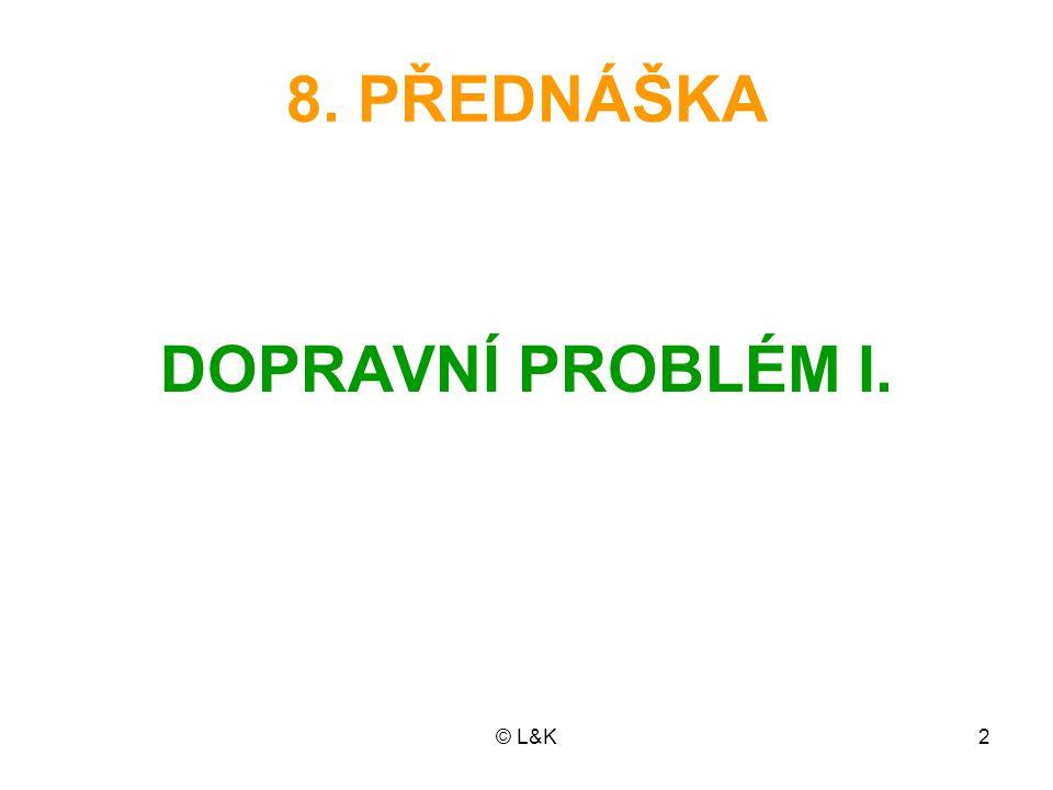 8. PŘEDNÁŠKA DOPRAVNÍ PROBLÉM I.