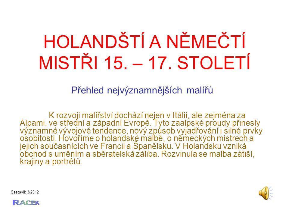 HOLANDŠTÍ A NĚMEČTÍ MISTŘI 15. – 17. STOLETÍ