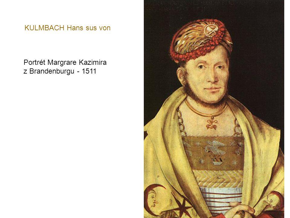 KULMBACH Hans sus von Portrét Margrare Kazimira z Brandenburgu - 1511
