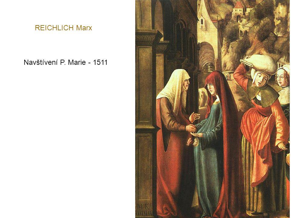 REICHLICH Marx Navštívení P. Marie - 1511