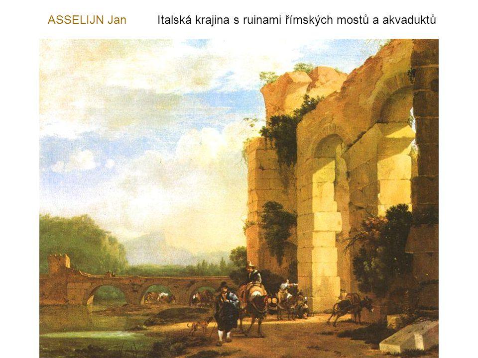 ASSELIJN Jan Italská krajina s ruinami římských mostů a akvaduktů