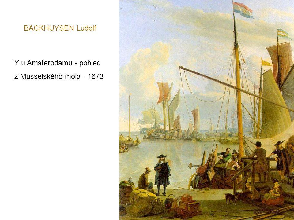 BACKHUYSEN Ludolf Y u Amsterodamu - pohled z Musselského mola - 1673