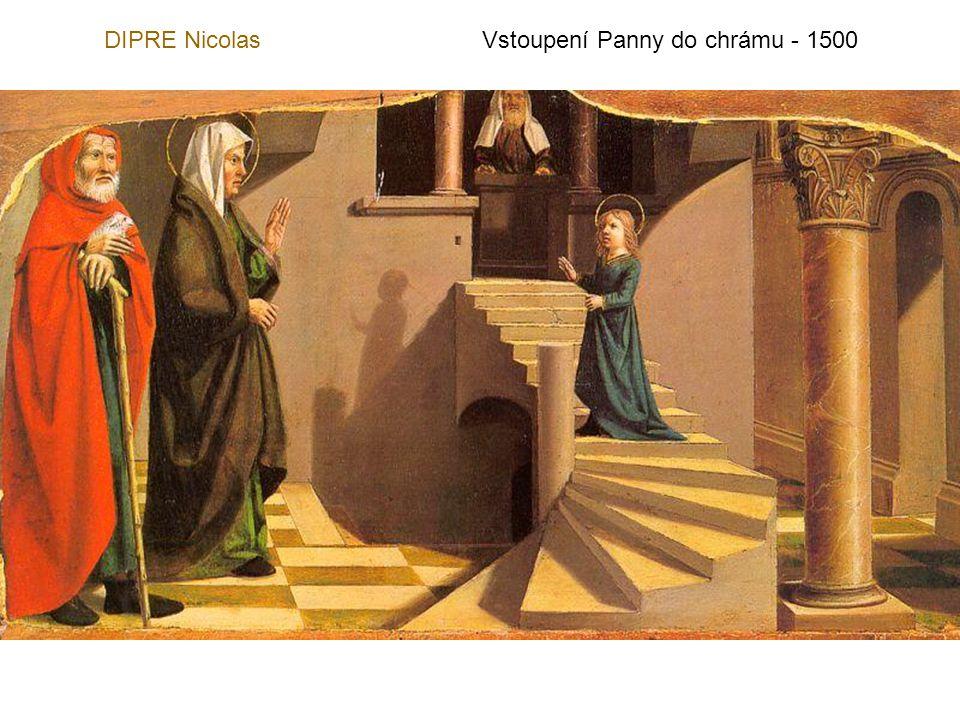 DIPRE Nicolas Vstoupení Panny do chrámu - 1500