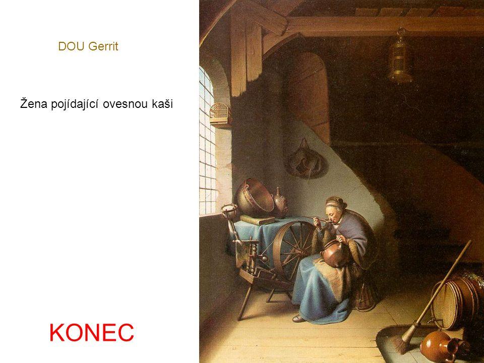 DOU Gerrit Žena pojídající ovesnou kaši KONEC