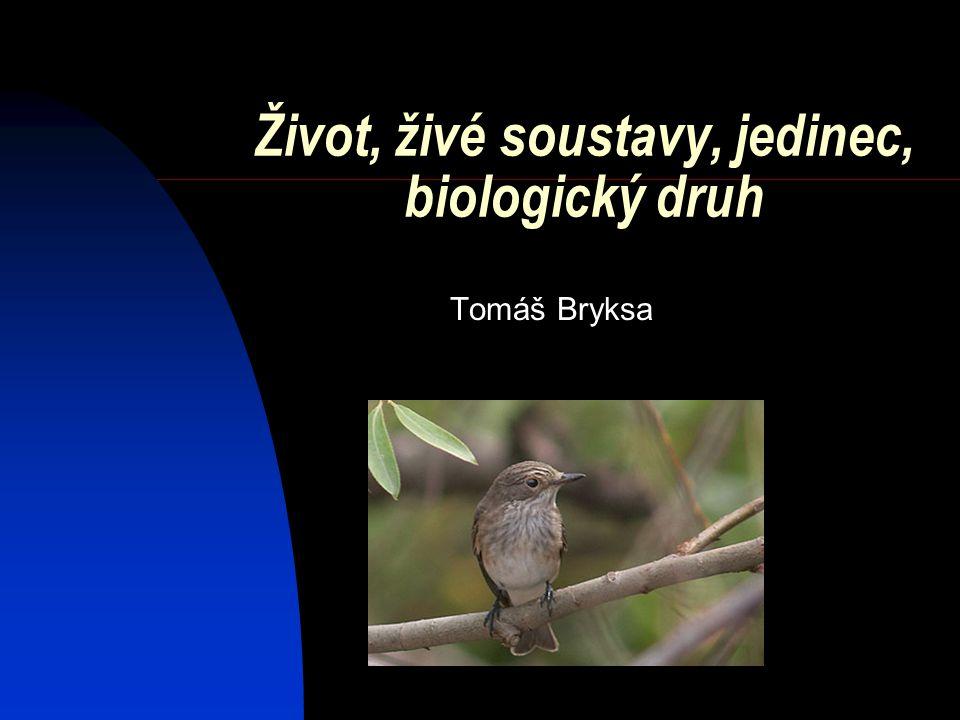 Život, živé soustavy, jedinec, biologický druh