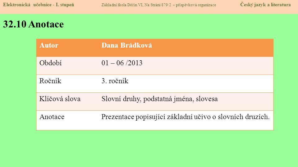 32.10 Anotace Autor Dana Brádková Období 01 – 06 /2013 Ročník